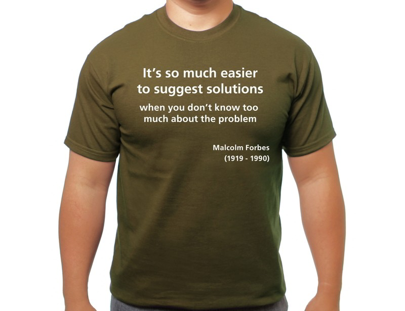 Easier to suggest solutions T-shirt