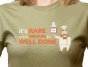 Rare, medium and well done T-shirt