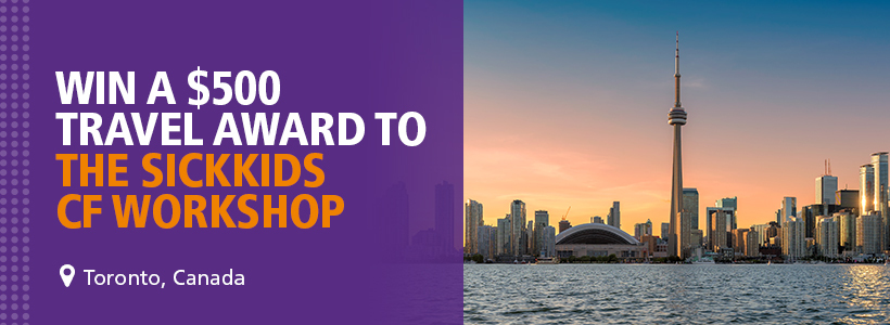 Win a $500 Travel Award to the SickKids Cystic Fibrosis Workshop Toronto, Canada